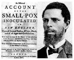 African slave, Onesimus, smallpox inoculation, Zabdiel Boylston